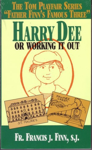 Image for Harry Dee or Working It Out by Father Francis J. Finn