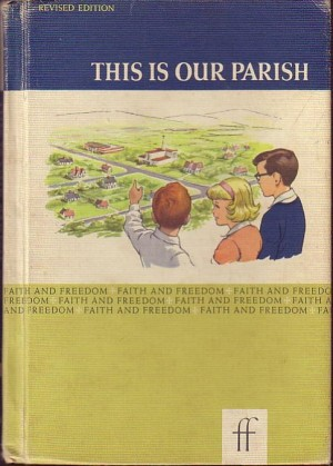 This Is Our Parish Faith and Freedom Reader 1962 US Edition, Sister M. / Bernarda, Sister M. Marguerite