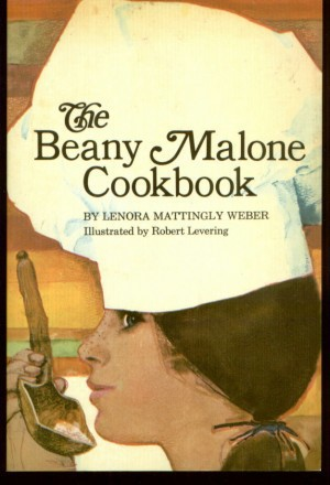 The Beany Malone Cookbook OUT OF PRINT Lenora Mattingly Weber, Lenora Mattingly Weber