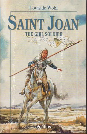 Saint Joan The Girl Soldier Louis De Wohl VIsion Books, Louis De Wohl; Illustrator-Harry Barton