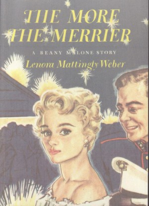 The More The Merrier Beany Malone Lenora Mattingly Weber, Lenora Mattingly Weber