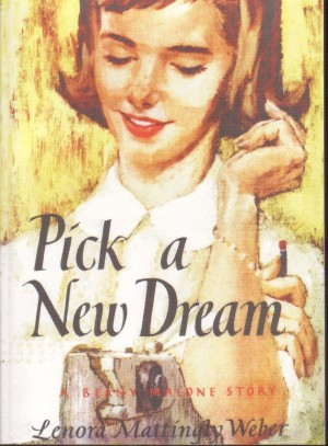 Pick A New Dream Beany Malone Lenora Mattingly Weber, Lenora Mattingly Weber