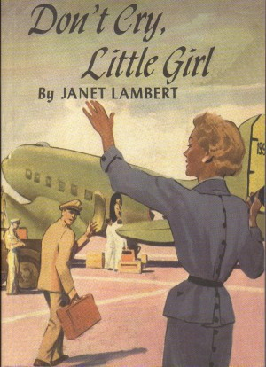 Don't Cry, Little Girl by Janet Lambert, Janet Lambert