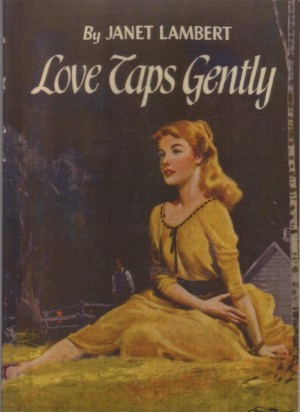 Love Taps Gently by Janet Lambert, Janet Lambert