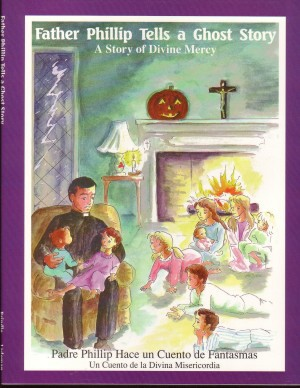 Father Phillip Tells a Ghost Story A Story of Divine Mercy Precious Life Books, Susan A. Brindle; Miriam A. Lademan; Translator-Carmen A. Emmanuelli Klosterman