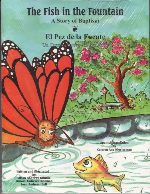 The Fish in the Fountain A Story of Baptism, Susan A. Brindle; Miriam A. Lademan; Translator-Carmen A. Emmanuelli Klosterman