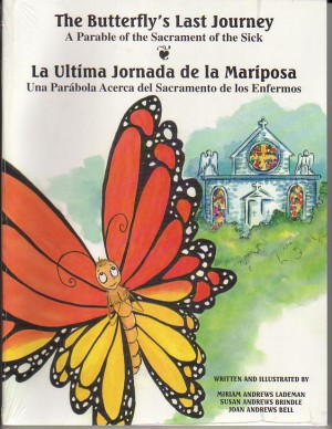 Image for The Butterfly's Last Journey A Story of the Sacrament of the Sick