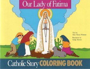 Our Lady of Fatima Catholic Story Coloring Book OUT OF PRINT!, Mary Fabyan Windeatt; Illustrator-Gedge Harmon