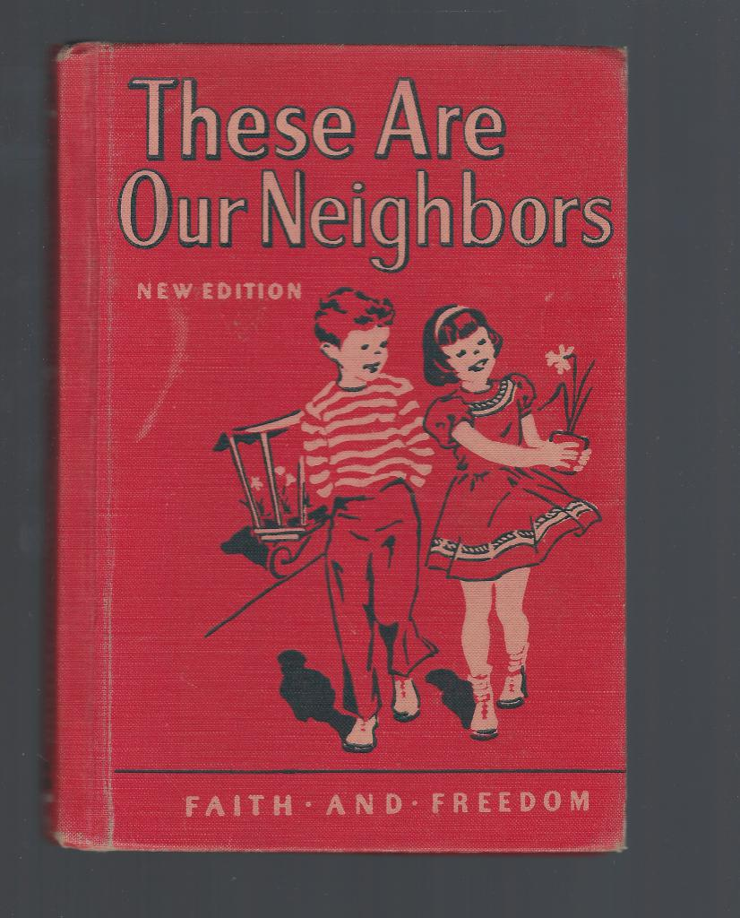 These Are Our Neighbors 1952 Faith & Freedom Reader, Sister M. Marguerite