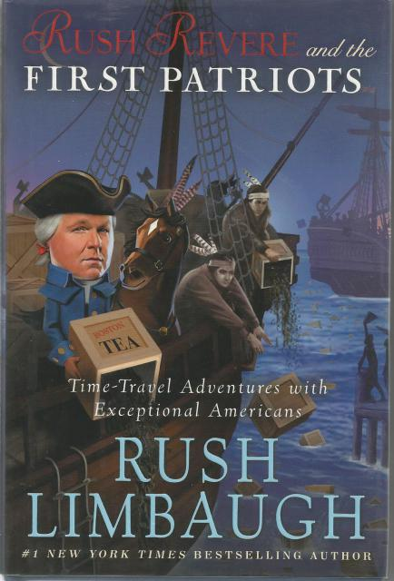 (First Printing!) Rush Revere and the First Patriots: Time-Travel Adventures With Exceptional Americans, Rush Limbaugh