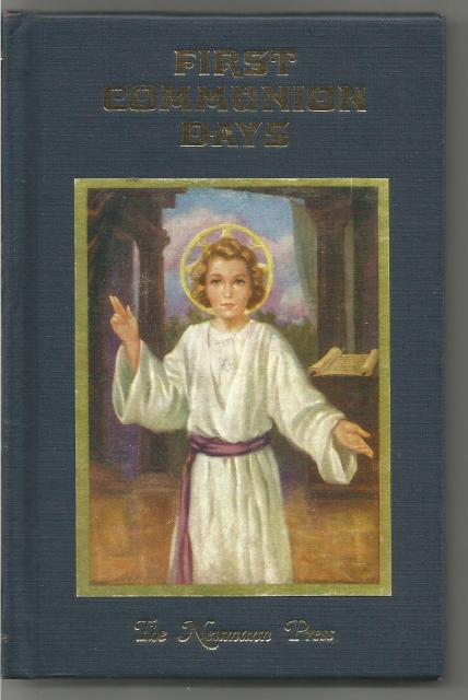First Communion Days OUT OF PRINT (VG+) Neumann Press By A Sister of Notre Dame, A Sister of Notre Dame