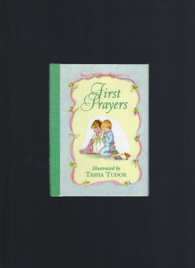 First Prayers Illustrated by Tasha Tudor New, Tasha Tudor