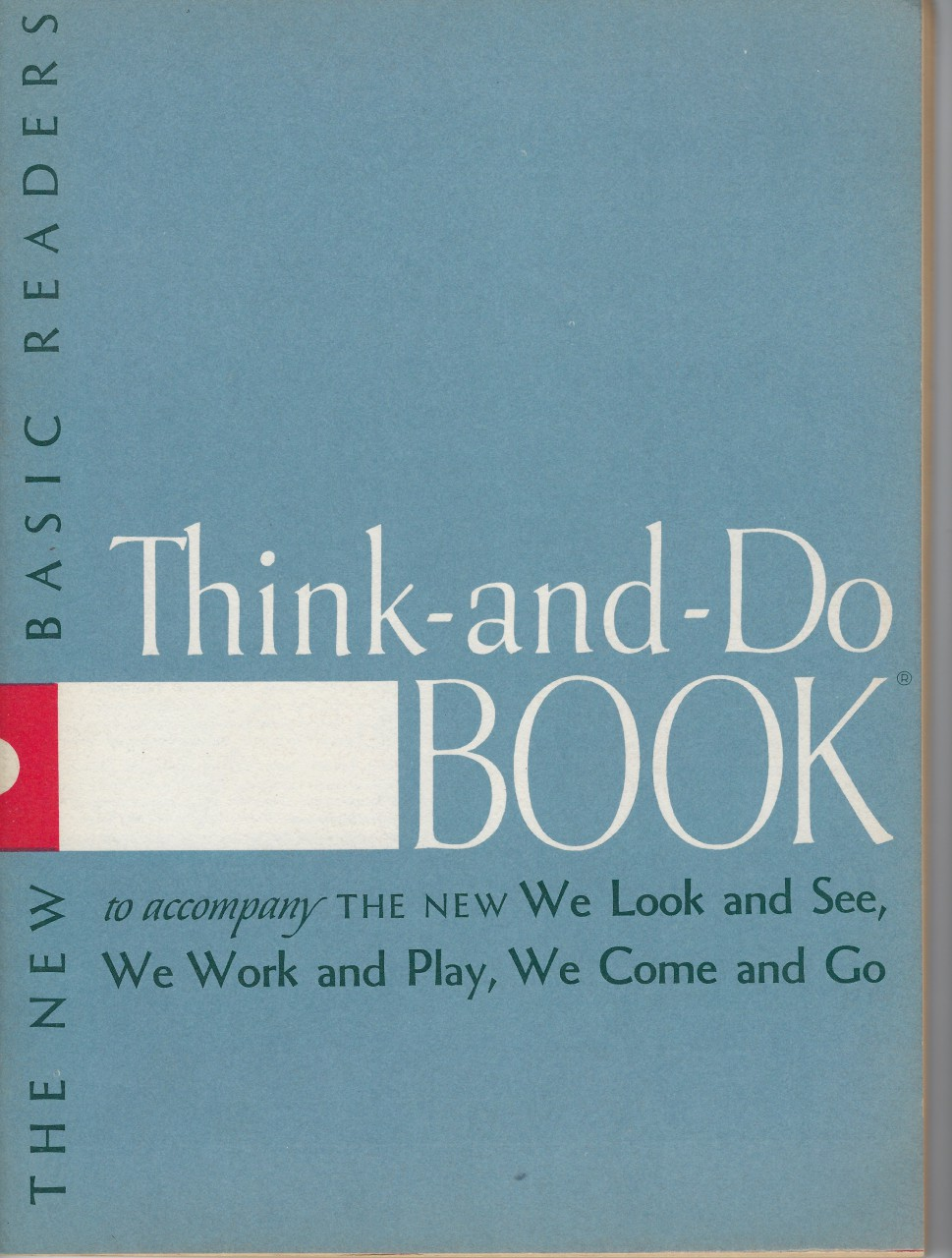 Think and Do Book to accompany The New We Look and See, We Work and Play, We Come and Go 1956 Dick & Jane, GRAY, MONROE ARTLEY