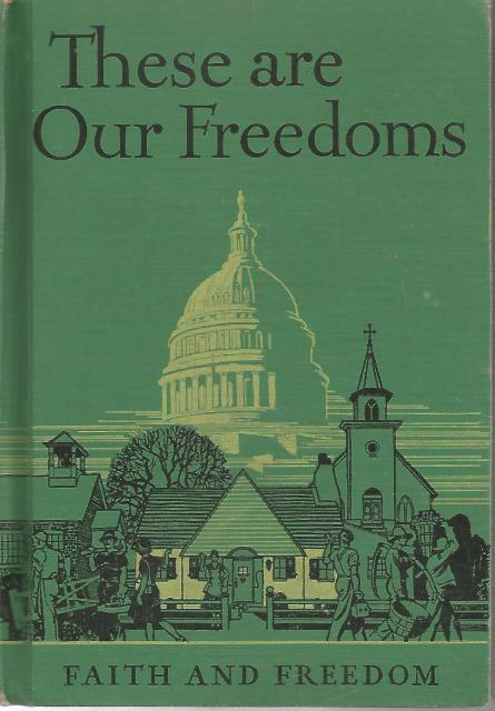 These Are Our Freedoms Faith and Freedom Reader VII 1944 Vintage HB, Sister M. & Synon, Mary Charlotte
