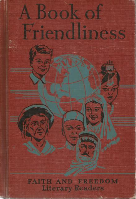 Image for A Book of Friendliness Faith and Freedom Literary Readers 1949