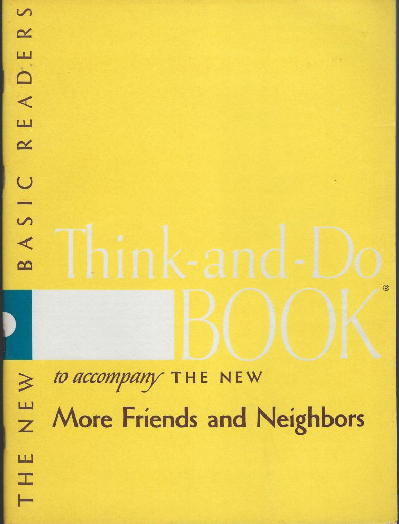 The New More Friends and Neighbors Think and Do Book 1956 (Dick and Jane)