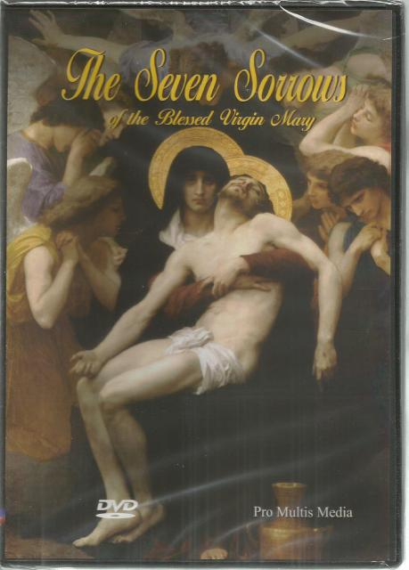 The Seven Sorrows of the Blessed Virgin Mary DVD, Pro Multis Media