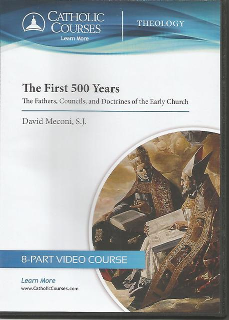 The First 500 Years - DVD: The Fathers, Councils, and Doctrines of the Early Church, Rev. Fr. David Meconi S.J.