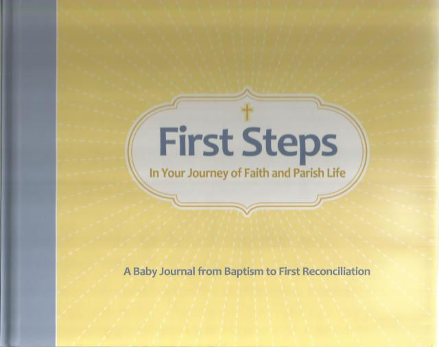 First Steps In Your Journey of Faith and Parish Life: A Baby Journal from Baptism to First Reconciliation, Conor Gallagher; Chris Pelicano [Illustrator]