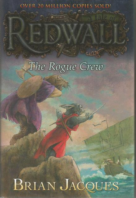 The Rogue Crew: A Tale of Redwall Hardback w Dust Jacket, Brian Jacques; Sean Rubin [Illustrator]
