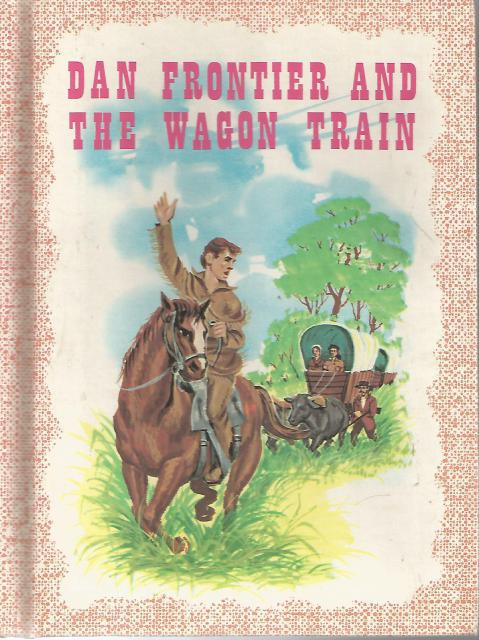 Dan Frontier And The Wagon Train Reader with 2 Records New Condition, Hurley; Illustrator-Boyd