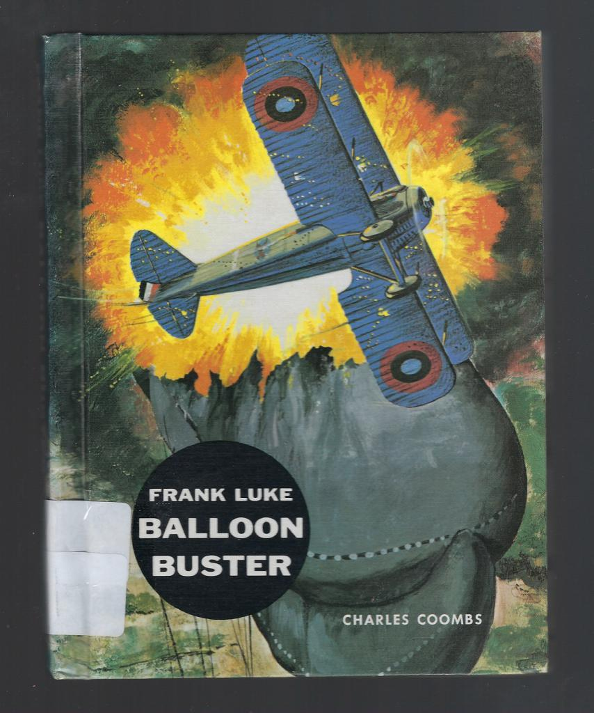 Frank Luke: Balloon Buster (The American Adventure Series) 1967, Charles Ira Coombs; Ramon Naylor [Illustrator]