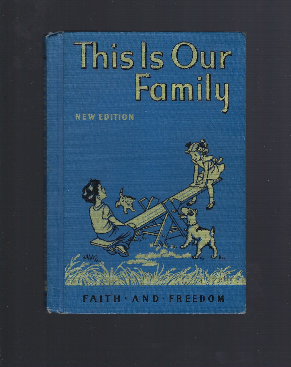 This Is Our Family Primer 1951 Faith and Freedom Reader Very Nice!, Sister M. Marguerite