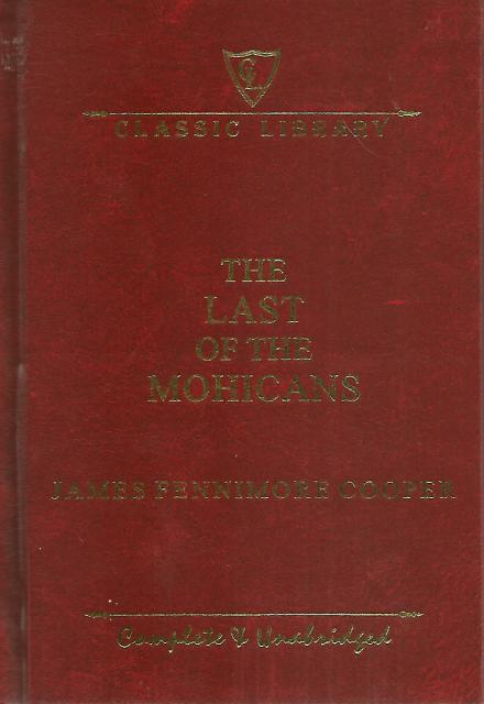 The Last of the Mohicans Complete & Unabridged Classic, James Fenimore Cooper