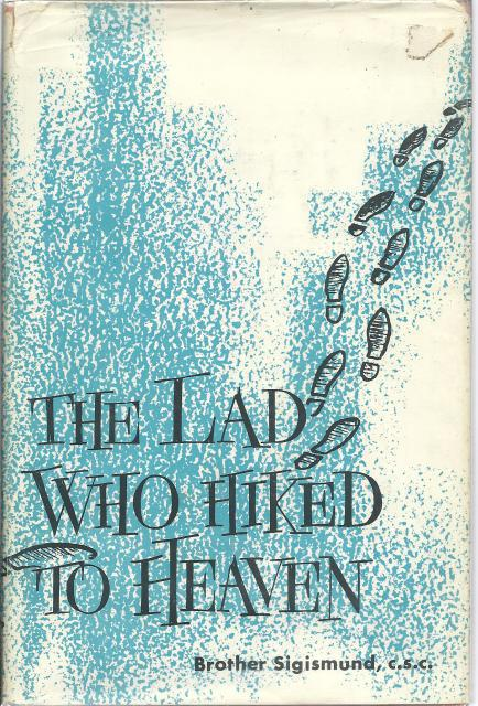 Image for The Lad Who Hiked To Heaven Dujarie Press A Story Of Saint Stankislaus Kostka