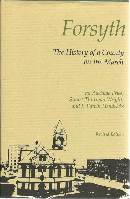 Forsyth: The History of a County on the March Signed By Author Like New HB/DJ, Adelaide Fries; Stuart Thurman Wright; J. Edwin Hendricks