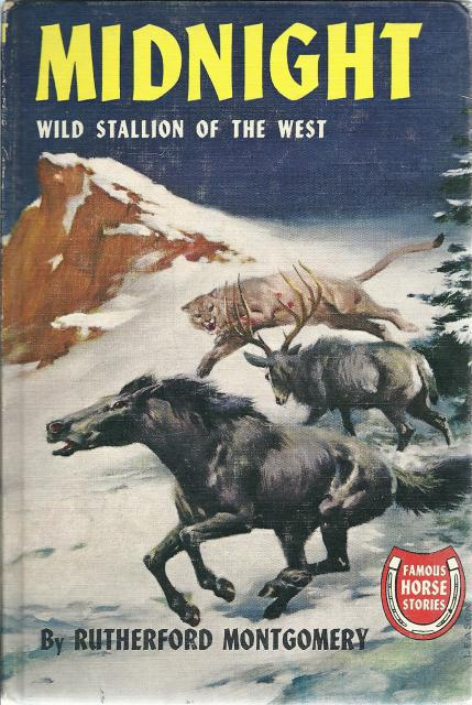 Midnight: Wild Stallion of the West PC (Famous Horse Stories) Rutherford Montgomery, Rutherford Montgomery; Jacob Bates Abbott [Illustrator]