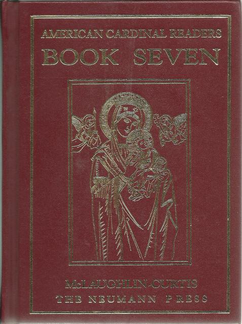 American Cardinal Readers Book Seven OUT OF PRINT Neumann Press, Edith M. McLaughlin; Adrian T. Curtis