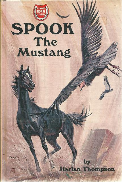 Spook The Mustang HB/PC Famous Horse Stories, Harlan Thompson