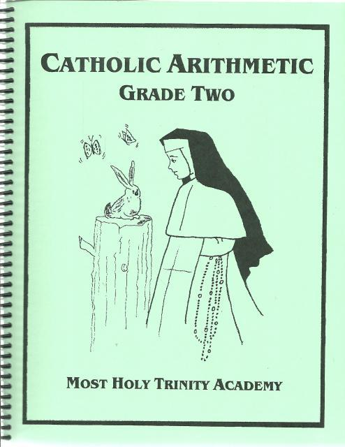 Catholic Arithmetic, Grade Two, Jennifer Woodruff; Editor-Elaine Andreski; Illustrator-The Dominican Sisters; Illustrator-Diana Cardinali