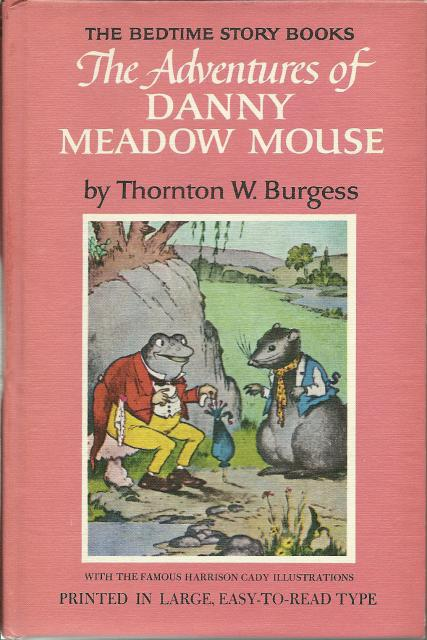 Adventures of Danny Meadow Mouse Thornton Burgess Bedtime Story #3, Thornton W. Burgess