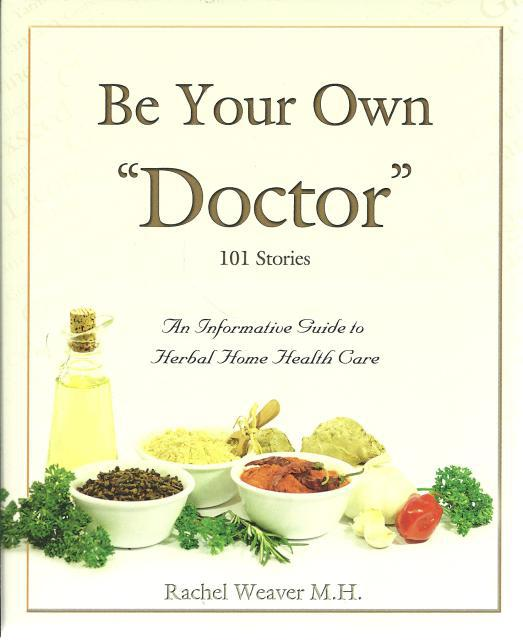 Image for Be Your Own Doctor 8th Edition 2019 Rachel Weaver M.H.