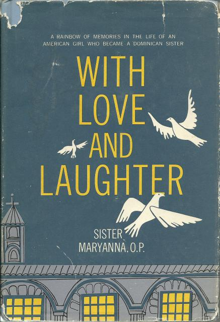 Image for With Love and Laughter: a Rainbow of Memories in the Life of an American Girl Who Became a Dominican Sister