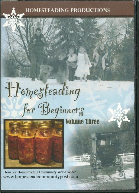 Homesteading for Beginners Volume Three, Homesteading Productions