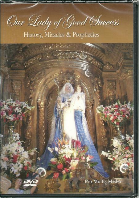 Our Lady of Good Success History, Miracles & Prophecies (DVD), Pro Multis Media