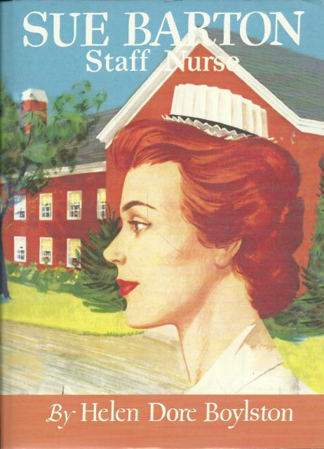 Sue Barton Staff Nurse (Sue Barton Series, Volume 7 - Final Book in the Series), Helen Dore Boylston