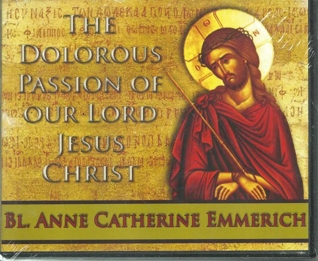 The Dolorous Passion of Our Lord Jesus Christ Audio CD, Bl. Anne Catherine Emmerich