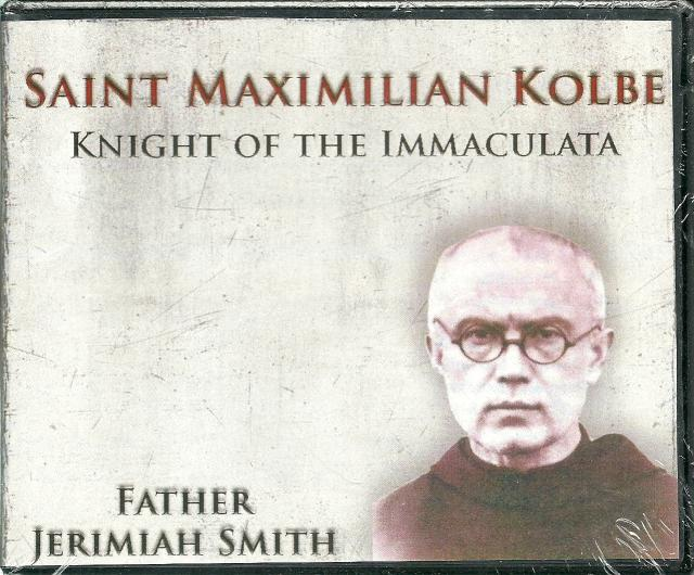 Saint Maximilian Kolbe Knight of the Immaculata Audio CD, Father Jerimiah Smith