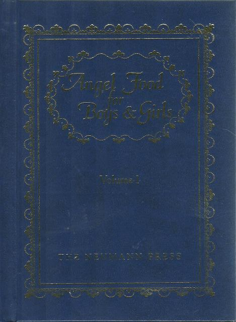Angel Food for Boys & Girls, Volume 1 NEUMANN PRESS OOP, Father Gerald T. Brennan