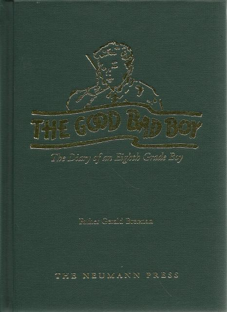 The Good Bad Boy New Hardcover Neumann Press OOP, Father Gerald Brennan