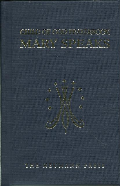 Mary Speaks: Child of God Prayerbook Neumann Press OOP, Henry P Thiefels
