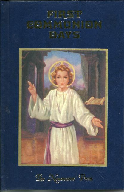 First Communion Days OUT OF PRINT Neumann Press By A Sister of Notre Dame, A Sister of Notre Dame