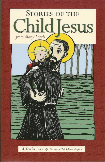 Stories of the Child Jesus from Many Lands, A. Fowler Lutz