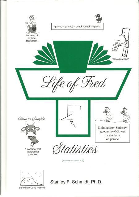 Life of Fred. Statistics (As Serious As It Needs to Be), STANLEY F. SCHMIDT