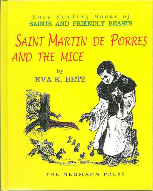 Saint Martin de Porres and the Mice OOP Neumann Press New HB, Eva K. Betz; Illustrator-Charles B. Vukovich