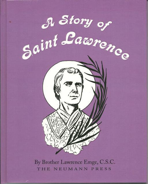 A Story of Saint Lawrence Neumann Press OOP New, Brother Lawrence Emge, C.S.C.